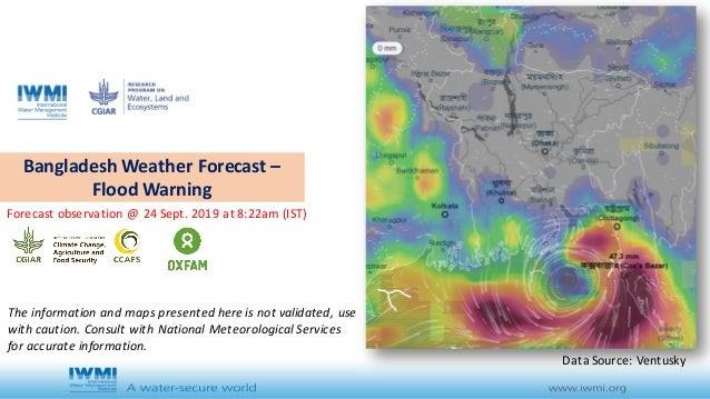 BangladeshWeatherForecast– FloodWarning Forecastobservation@24Sept.2019at8:22am(IST) DataSource:Ventusky The...