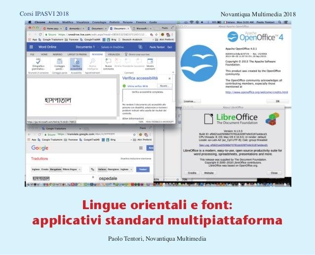 Lingue orientali e font: applicativi standard multipiattaforma Paolo Tentori, Novantiqua Multimedia Corsi IPASVI 2018 Nova...