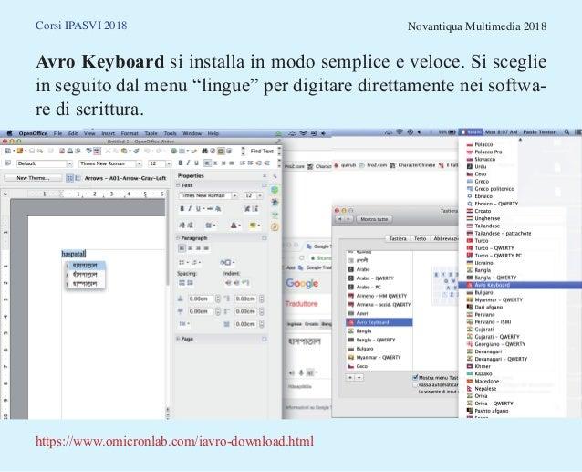 Corsi IPASVI 2018 Novantiqua Multimedia 2018 Avro Keyboard si installa in modo semplice e veloce. Si sceglie in seguito da...