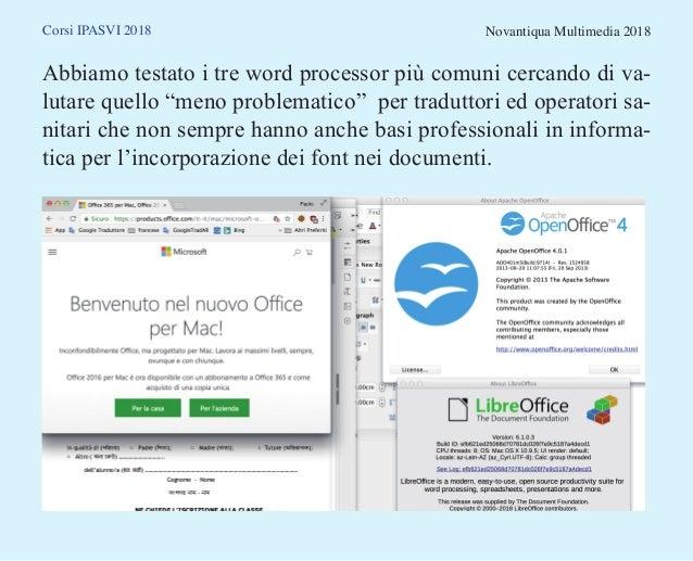 Corsi IPASVI 2018 Novantiqua Multimedia 2018 Abbiamo testato i tre word processor più comuni cercando di va- lutare quello...