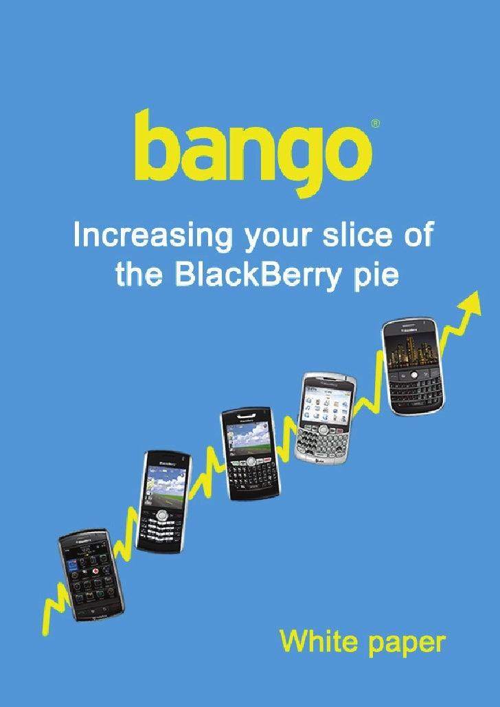 Increasing your slice of the BlackBerry pie     Increasing your slice of the BlackBerry pie………..   Introduction           ...
