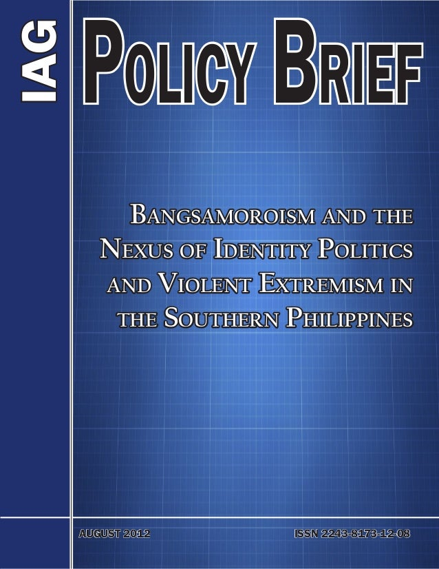 IAG      Policy Brief          Bangsamoroism and the        Nexus of Identity Politics        and Violent Extremism in    ...