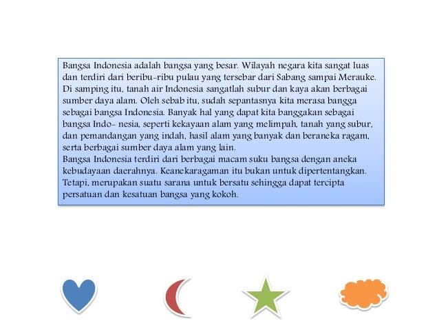 Bangsa Indonesia adalah bangsa yang besar. Wilayah negara kita sangat luas dan terdiri dari beribu-ribu pulau yang terseba...