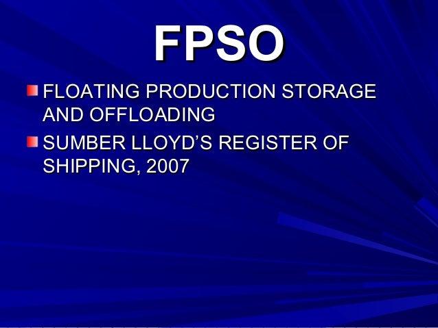 UCAPAN TERIMA KASIH KEPADA LLOYD'S REGISTER OF SHIPPING ATAS SEMUA INFORMASI TENTANG FPSO YANG DICANTUMKAN SEBAGAI BAHAN K...