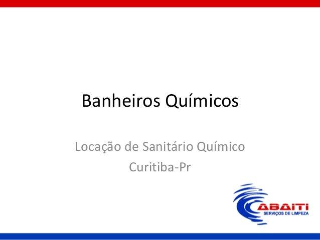 Banheiros Químicos Locação de Sanitário Químico Curitiba-Pr