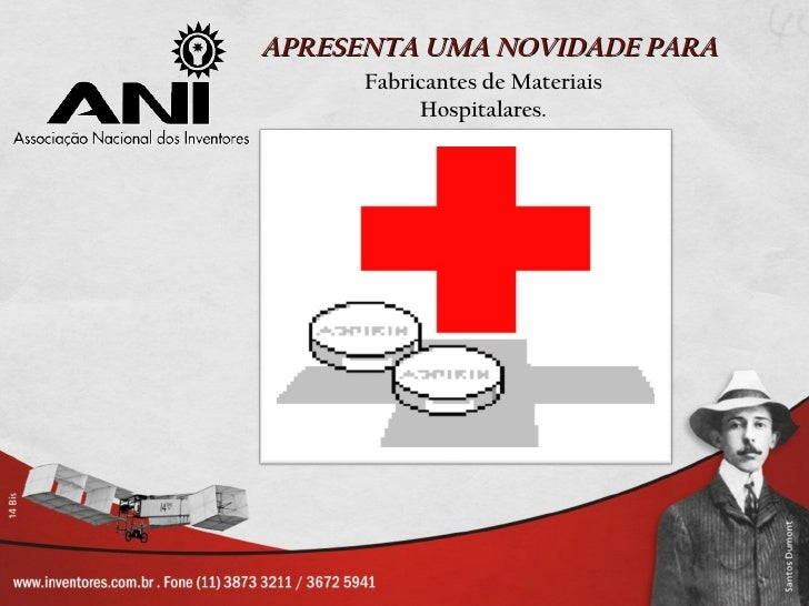 APRESENTA UMA NOVIDADE PARA      Fabricantes de Materiais           Hospitalares.