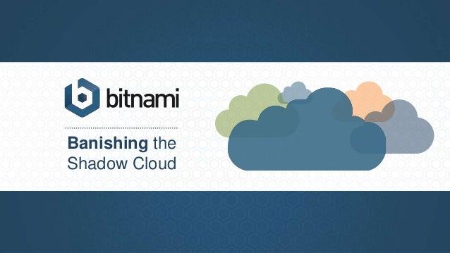 Banishing the Shadow Cloud