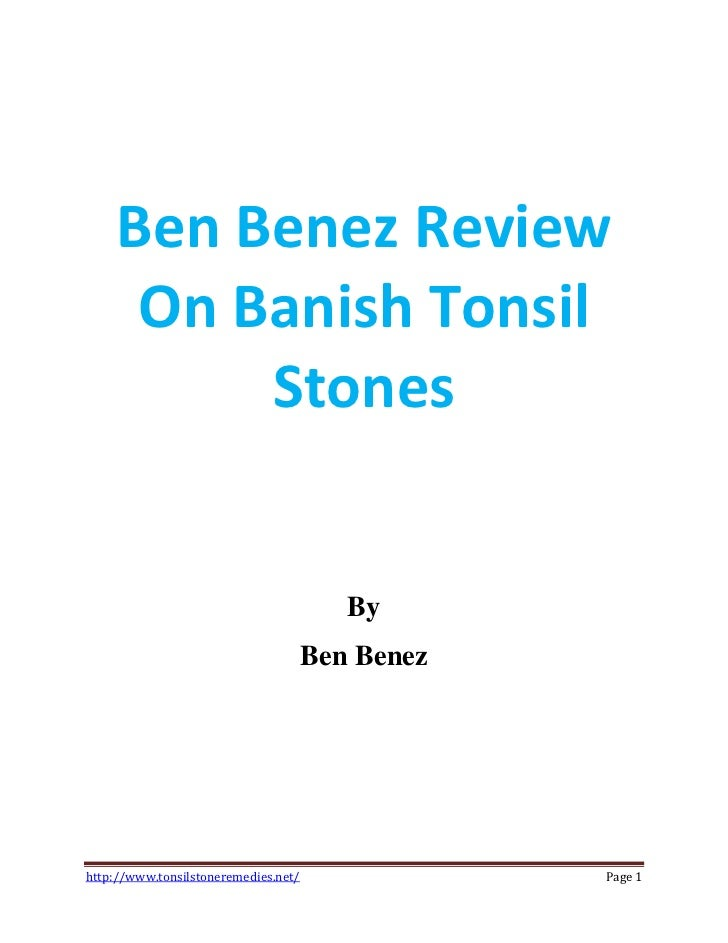 Ben Benez Review     On Banish Tonsil         Stones                                         By                           ...