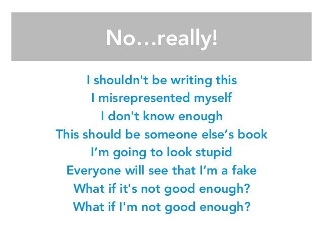 I shouldn't be writing this I misrepresented myself I don't know enough This should be someone else's book I'm going to lo...