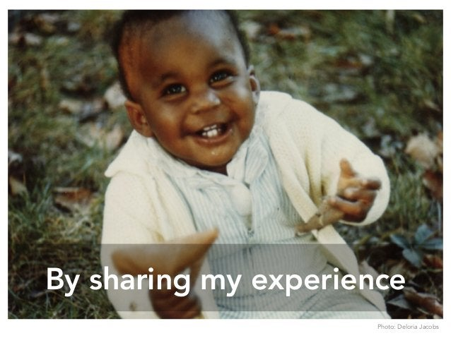By sharing my experience Photo: Deloria Jacobs