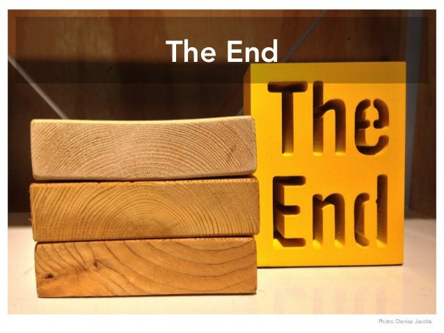 The End Photo: Denise Jacobs