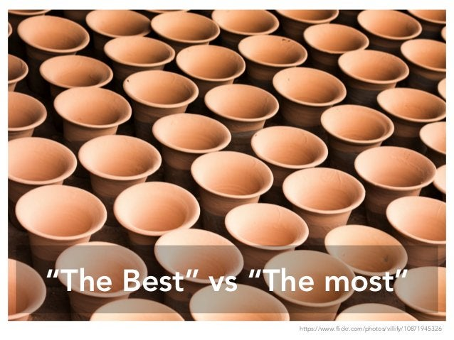"""The Best"" vs ""The most"" https://www.flickr.com/photos/villify/10871945326"