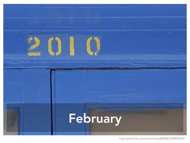 February http://www.flickr.com/photos/doug88888/3709856898/
