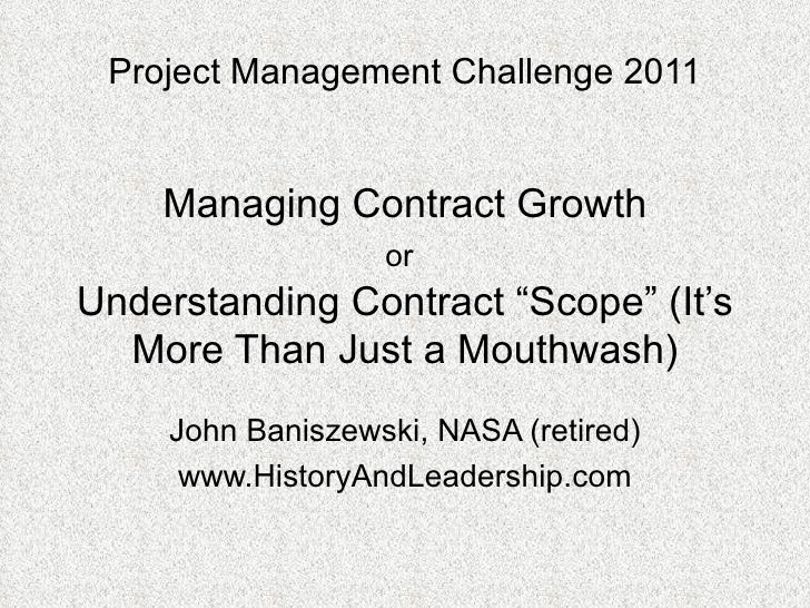 "Project Management Challenge 2011 Managing Contract Growth or   Understanding Contract ""Scope"" (It's More Than Just a Mout..."