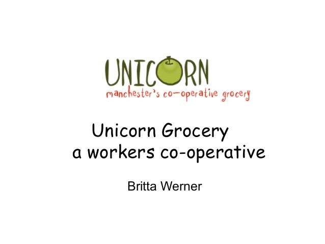 Unicorn Grocery a workers co-operative Britta Werner