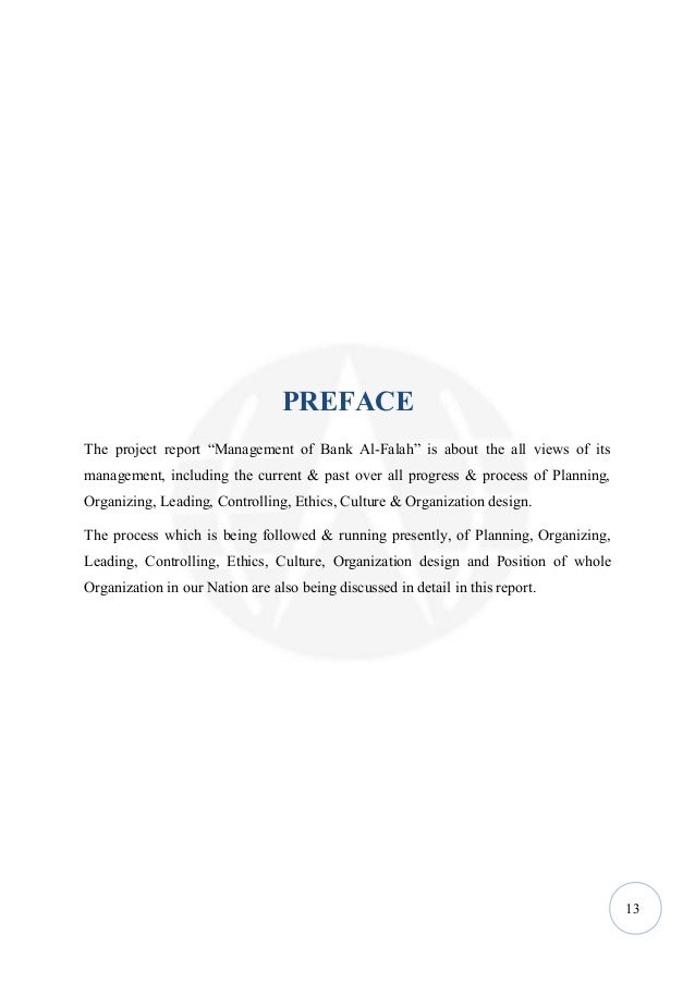 """PREFACEThe project report """"Management of Bank Al-Falah"""" is about the all views of itsmanagement, including the current & p..."""