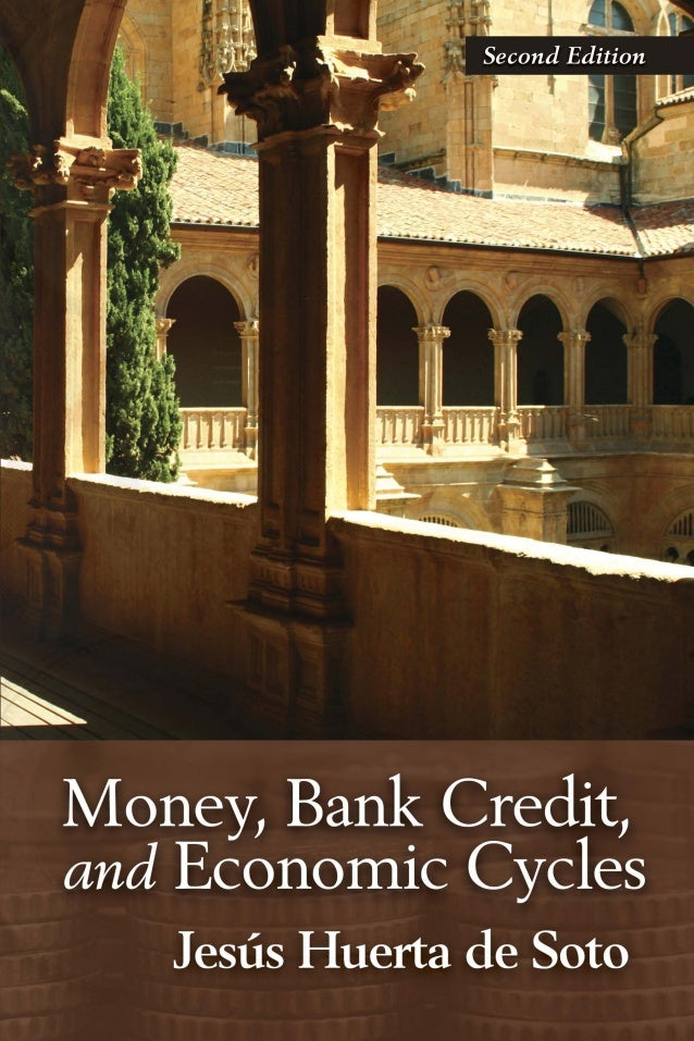 MONEY,   BANK CREDIT,             ANDECONOMIC CYCLES         SECOND EDITION