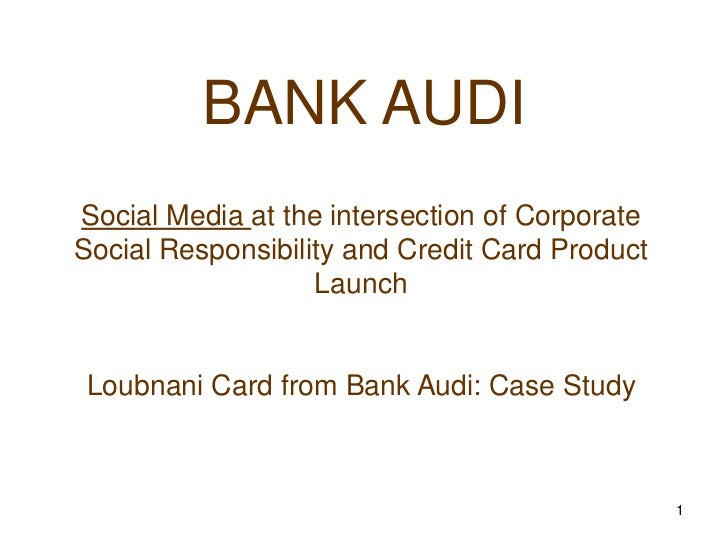 BANK AUDISocial Media at the intersection of CorporateSocial Responsibility and Credit Card Product                   Laun...