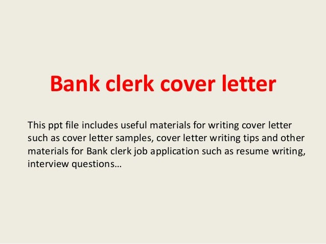 Attractive Bank Clerk Cover Letter This Ppt File Includes Useful Materials For Writing Cover  Letter Such As ...