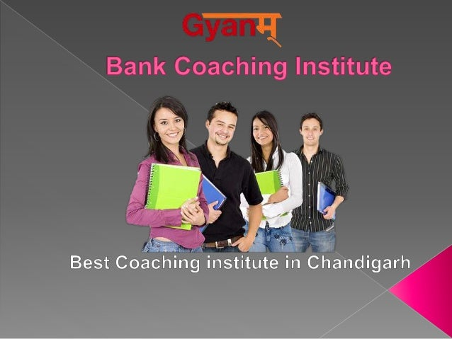 www.gyanm.in  Bank Coaching Institute in chandigarh. We provide best  services in the chandigarh. Coaching institutes play...