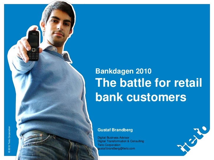 Bankdagen 2010The battle for retail bank customers<br />Gustaf Brandberg<br />Digital Business Advisor<br />Digital Transf...