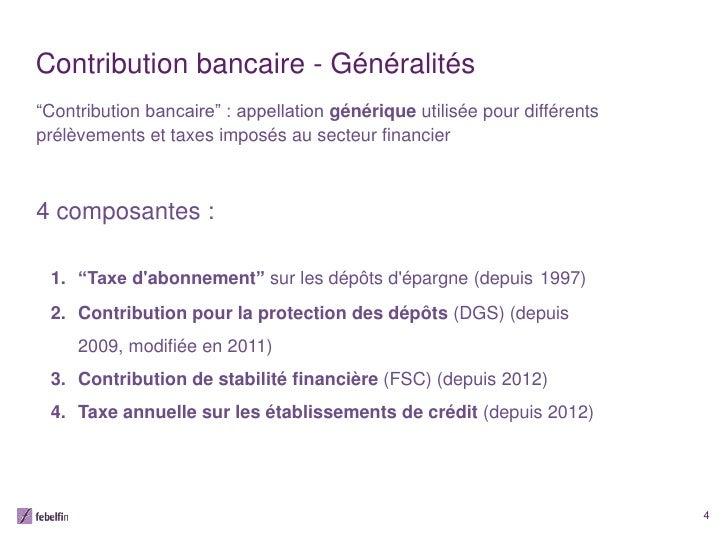 """Contribution bancaire - Généralités""""Contribution bancaire"""" : appellation générique utilisée pour différentsprélèvements et..."""