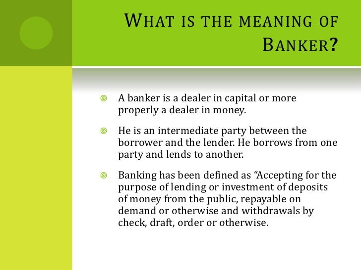 the banker customer relationship There is no really adequate definition of the term banker, neither is there a statutory definition of a customer nevertheless it is important for a banker to know what constitutes a customer, especially bearing in mind the purposes of section 4 of the cheques act 1957 the length of.
