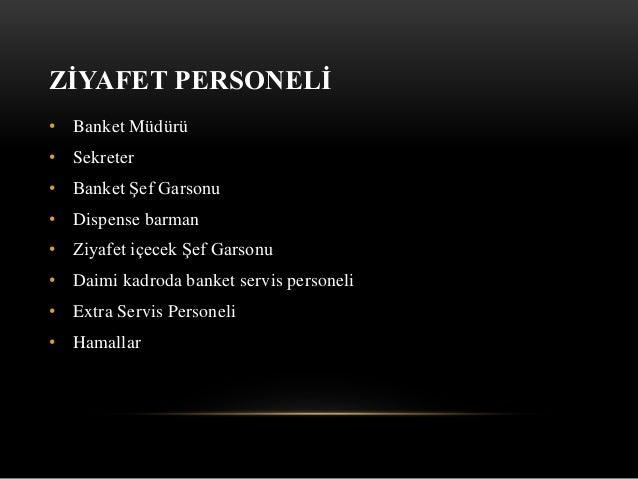 ZİYAFET PERSONELİ • Banket Müdürü • Sekreter • Banket Şef Garsonu • Dispense barman • Ziyafet içecek Şef Garsonu • Daimi k...