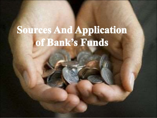 Sources of Bank Fund Sources Deposits Liabilities Management Repurchase agreement Mortgage loans Capital funds