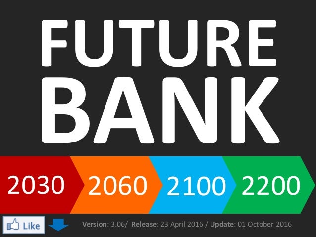 FUTURE 2030 2060 2100 Version: 3.06/ Release: 23 April 2016 / Update: 01 October 2016 2200