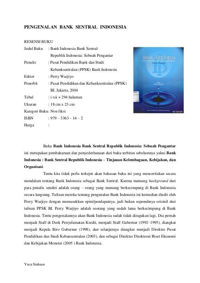 PENGENALAN BANK SENTRAL INDONESIA RESENSI BUKU Judul Buku  : Bank Indonesia Bank Sentral Republik Indonesia: Sebuah Pengan...