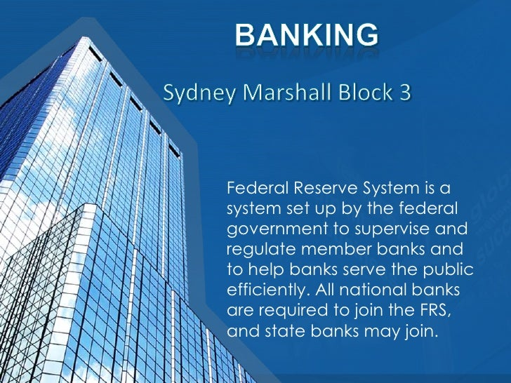 Federal Reserve System is a system set up by the federal government to supervise and regulate member banks and to help ban...