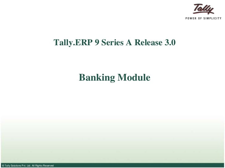 Tally.ERP 9 Series A Release 3.0Banking Module<br />