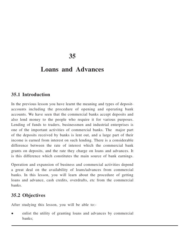 35                 Loans and Advances35.1 IntroductionIn the previous lesson you have learnt the meaning and types of depo...
