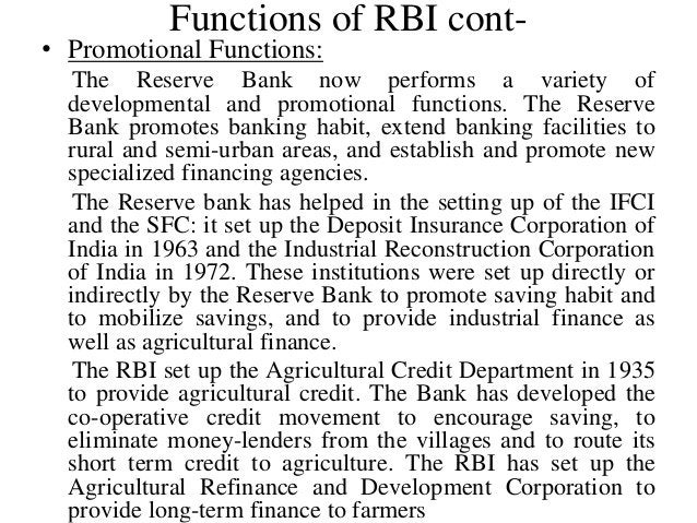 Functions of RBI cont- • Promotional Functions: The Reserve Bank now performs a variety of developmental and promotional f...