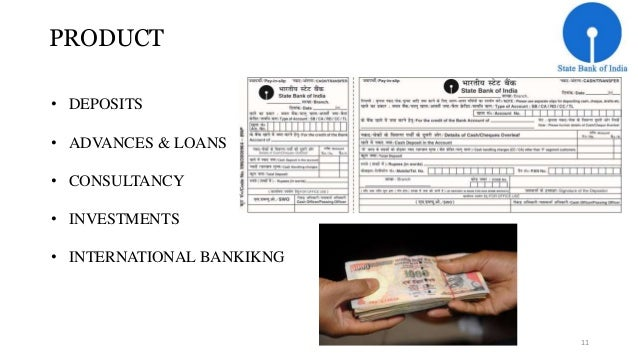 PRODUCT  • DEPOSITS  • ADVANCES & LOANS  • CONSULTANCY  • INVESTMENTS  • INTERNATIONAL BANKIKNG  11