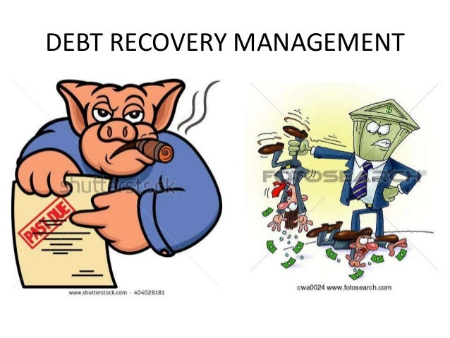 DEBT RECOVERY MANAGEMENT