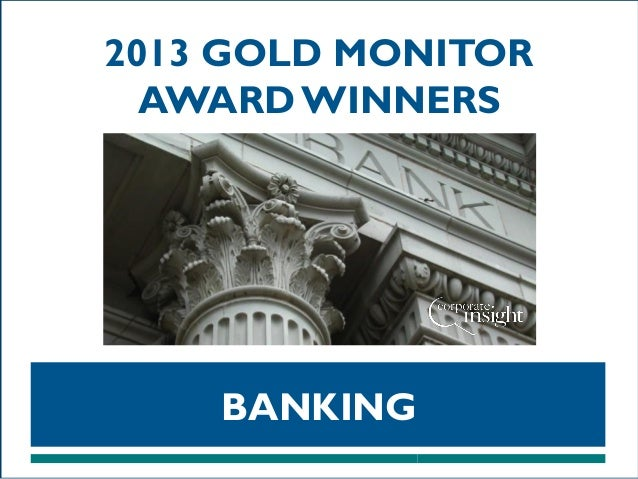 2013 GOLD MONITOR AWARD WINNERS  BANKING