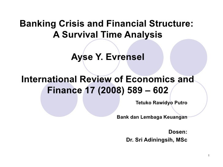 the structure of a financial crisis The results reveal the importance of the dependence of firms on external finance and the banking structure of the countries on debt maturity during the financial crisis.