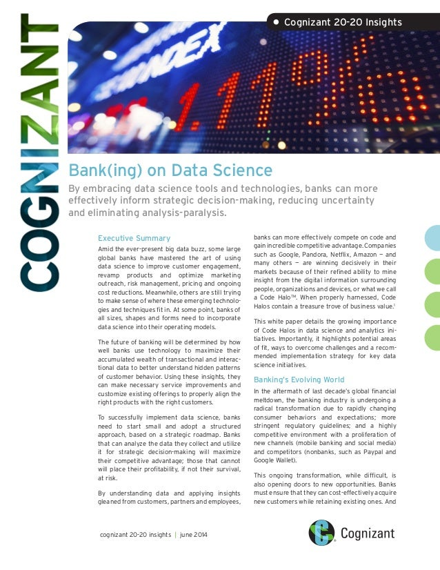 Bank(ing) on Data Science By embracing data science tools and technologies, banks can more effectively inform strategic de...