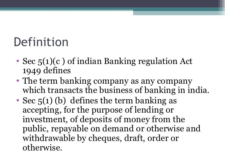 banking regulation act india Br act 1949 provides a legal framework to regulate and supervise the banking activities it acts as an instruction manual, guiding the banks what to do and what not.