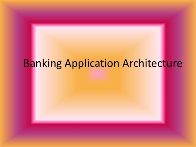 Banking Application Architecture