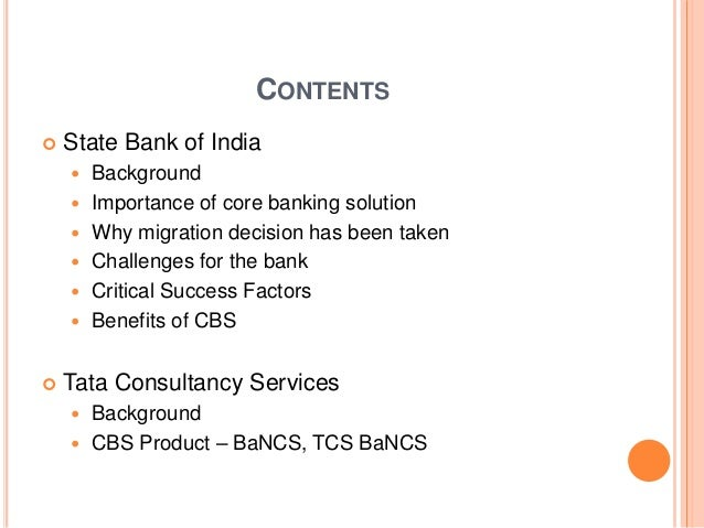sbi core banking system State bank of india awards prestigious centralised core banking system project to tata consultancy services in a major initiative that would revolutionise the banking industry in india, the state bank of india (sbi) has selected tata consultancy services (tcs), asia's largest global software solutions and consulting services company, to supply, customise and implement the .