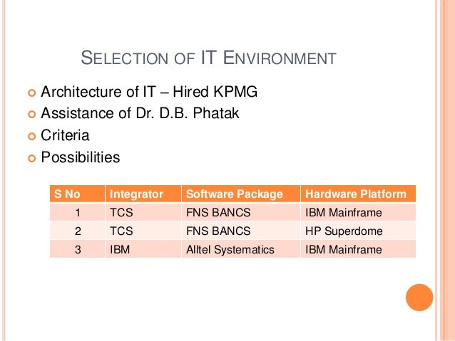 thesis on core banking of sbi Business process reengineering (bpr): an empirical study on state bank of india sanjeev kumar 1,  integrated-yet-modular core banking solution, can cater to bank's needs and multiple business segments with core  like business process reengineering (bpr) in order to furthermore, it is one of the most prevalent facilitators of.