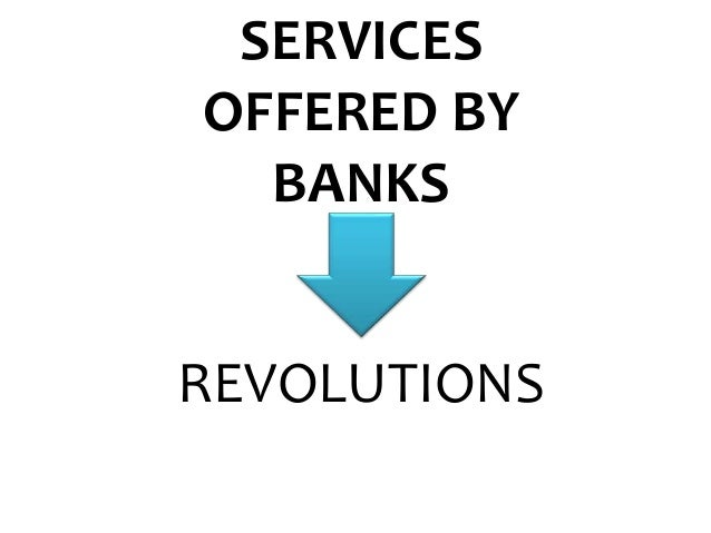 Banking History Types Services Revolution By Bhushank