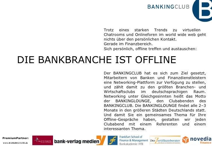 DIE BANKBRANCHE IST OFFLINE Trotz eines starken Trends zu virtuellen  Chatrooms und Onlineforen im world wide web geht nic...
