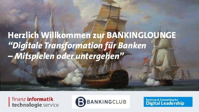 """Herzlich Willkommen zur BANKINGLOUNGE!  """"Digitale Transformation für Banken !  – Mitspielen oder untergehen""""!  Herzlich Wi..."""
