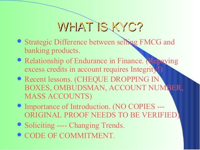 WHAT IS KYC? Strategic Difference between selling FMCG and  banking products. Relationship of Endurance in Finance. (Rep...