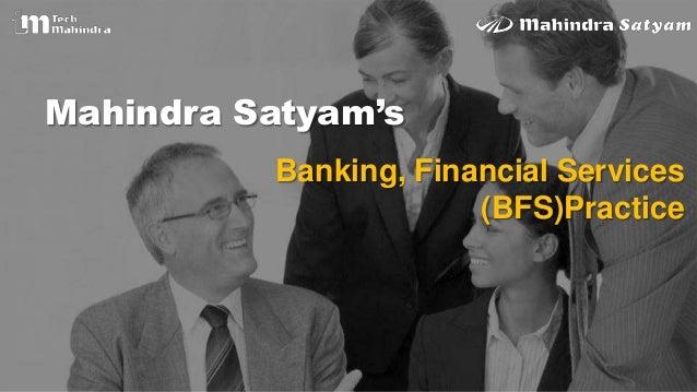Mahindra Satyam'sBanking, Financial Services(BFS)Practice