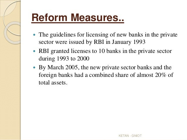 reforms in banking sector in india Indian banks association (iba) has been well defined the financial & banking sectors reforms in india financial and banking sector reforms.